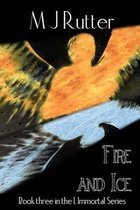 I, Immortal the Series, Book Three, Fire and Ice