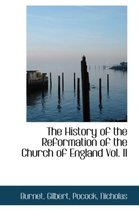 The History of the Reformation of the Church of England Vol. II
