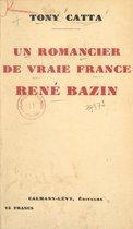 Un romancier de vraie France, René Bazin