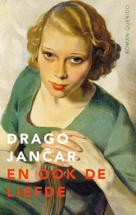 En ook de liefde - Drago Jancar |