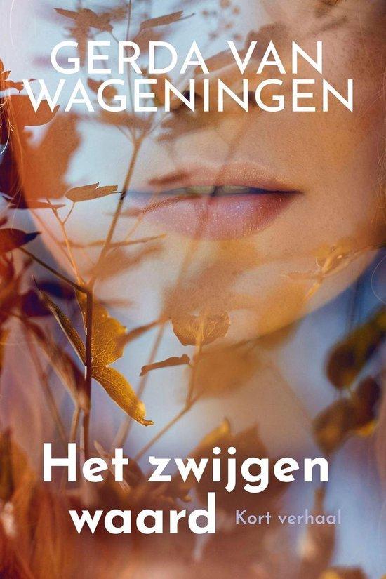 Het zwijgen waard - Gerda van Wageningen  