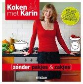 Omslag Koken met Karin  -   Zonder pakjes & zakjes