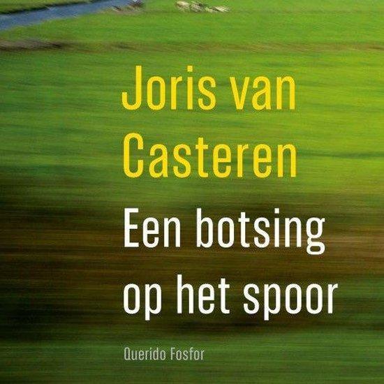 Een botsing op het spoor - Joris van Casteren pdf epub