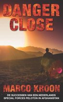 Boek cover Danger close van Marco Kroon (Paperback)