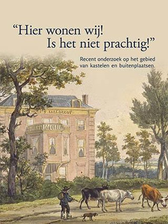 Boek cover Stichting Kastelenstudies Nederland 2 -   Hier wonen wij! Is het niet prachtig! van  (Paperback)
