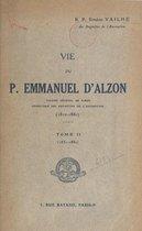 Vie du P. Emmanuel d'Alzon, vicaire général de Nîmes, fondateur des Augustins de l'Assomption, 1810-1880 (2). 1851-1880