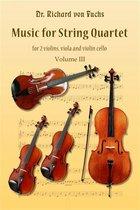 Music for String Quartet, for 2 Violins, Viola, and Violincello, Volume III
