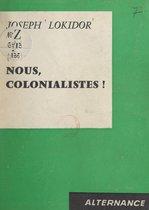 Nous, colonialistes !